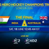 Hockey: India take on Australia in Champions Trophy final