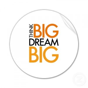 Think Big Dream Big